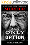Murder is the Only Option (DCI Cook Thriller Series Book 5) (English Edition)