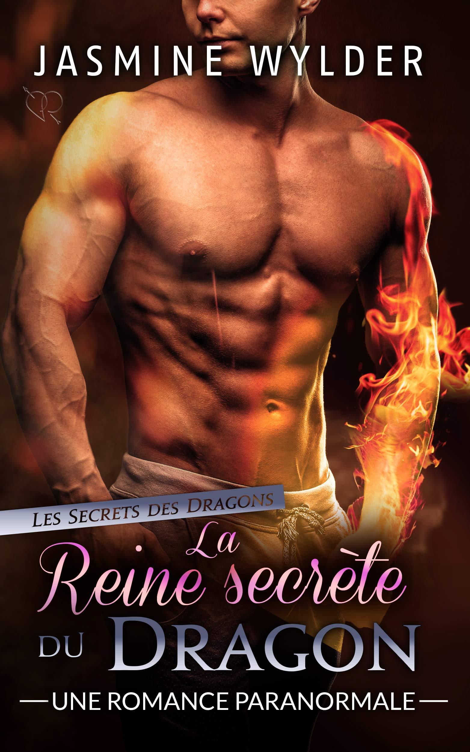 La Reine secrète du Dragon: Une Romance Paranormale (Les Secrets des Dragons t. 5) por Jasmine Wylder