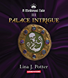 Palace Intrigue: A Strong Woman in the Middle Ages (A Medieval Tale Book 3) (English Edition)