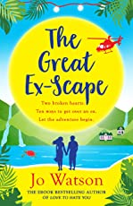 The Great Ex-Scape: The riotous new romantic comedy from the author of Love to Hate You (English Edition)