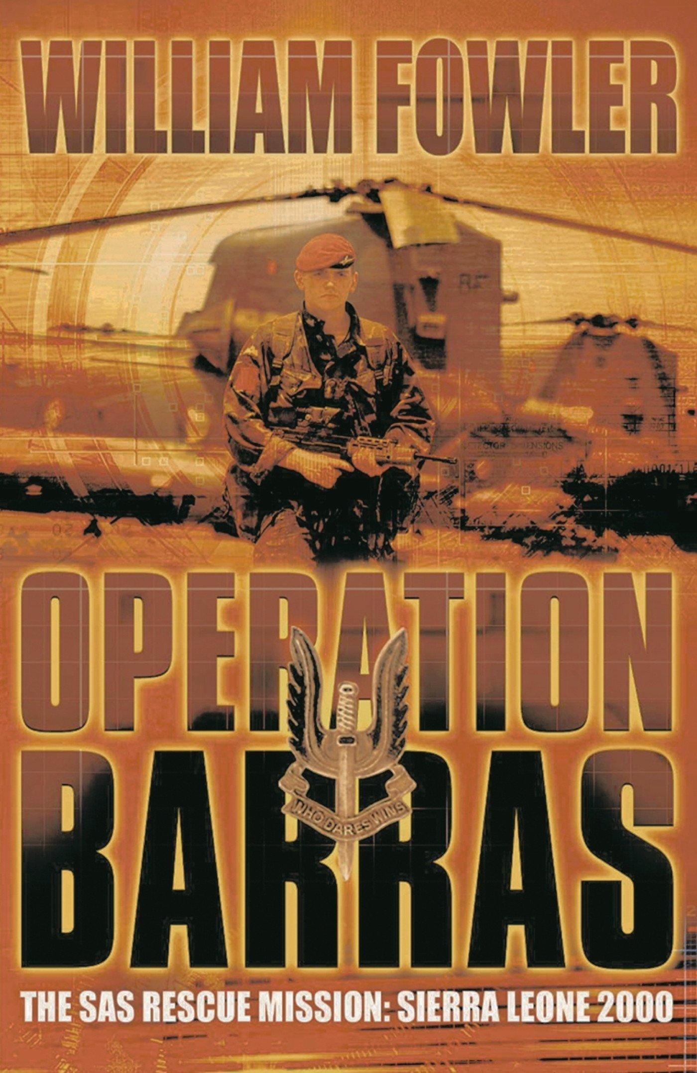 PDF] Operation Barras: The SAS Rescue Mission Sierra Leone 2000 ...