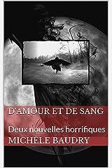 D'Amour et de Sang: Deux nouvelles horrifiques Format Kindle