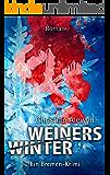 Weiners Winter: Ein Bremen-Krimi (Kommissar Weiner 1)