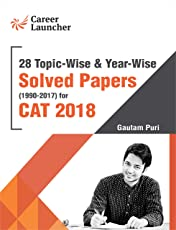 CAT 2018 -28 Topic-Wise & Year-Wise (Solved Papers 1990-2017)