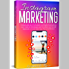 Instagram Marketing: Il Manuale più Completo sul Digital Marketing con Tutte le Strategie per Eccellere sul Social Network e Costruire il tuo Personal Brand.