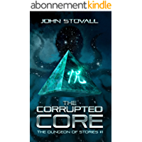 The Corrupted Core (The Dungeon of Stories Book 1) (English Edition)