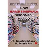 SHAPERS OF BUSINESS INSTITUTIONS: How Harsh Mariwala 'Groomed' Marico