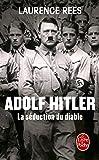 Adolf Hitler, la séduction du diable