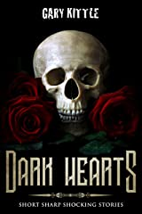 Dark Hearts: Short Sharp Shocking Stories Kindle Edition