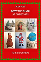 Bossy the Bunny at Christmas Kindle Edition