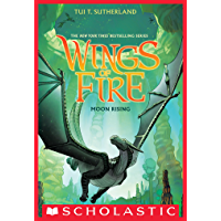 Wings of Fire Book Six: Moon Rising (English Edition)