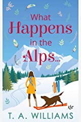 What Happens in the Alps... Kindle Edition