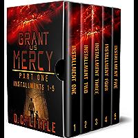 Grant Us Mercy: Part One: Installments 1 - 5
