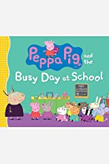 Peppa Pig and the Busy Day at School Hardcover