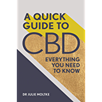 A Quick Guide to CBD: Everything you need to know (English Edition)