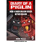 Diary of a Piglin Book 9: Ender Dragon Versus Nether Dragon
