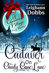 Cadaver on Candy Cane Lane (Christmas Village Cozy Mystery Book 1) Kindle Edition