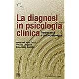 La diagnosi in psicologia clinica. Personalità e psicopatologia