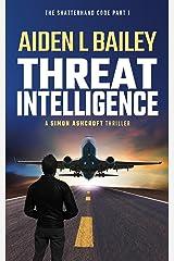 Threat Intelligence: The Shatterhand Code Part 1 (Simon Ashcroft) Kindle Edition