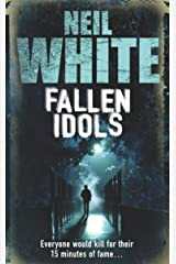 FALLEN IDOLS: Everyone would kill for their 15 minutes of fame... Kindle Edition