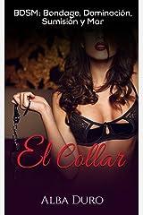 El Collar: BDSM: Bondage, Dominación, Sumisión y Mar (Novela Erótica en Español) Versión Kindle