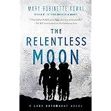 The Relentless Moon: A Lady Astronaut Novel: 3