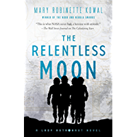 The Relentless Moon: A Lady Astronaut Novel (English Edition)