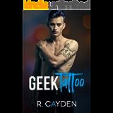 Geek Tattoo (Geek Ink Book 1)