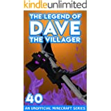 Dave the Villager 40: An Unofficial Minecraft Book (The Legend of Dave the Villager)