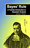Bayes' Rule: A Tutorial Introduction to Bayesian Analysis