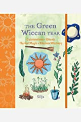 The Green Wiccan Year: Celebrations, rituals, herbal magic, and kitchen witchery Gebundene Ausgabe