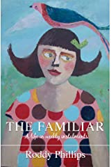 The Familiar: A Life in Weekly Instalments Paperback