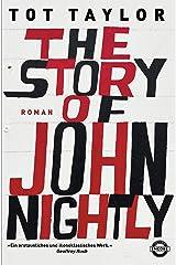 The Story of John Nightly: Roman Hardcover