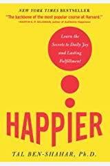 Happier: Learn the Secrets to Daily Joy and Lasting Fulfillment (English Edition) Kindle Ausgabe