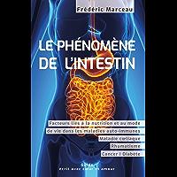 Le phénomène de l'intestin: santé intestinale et bonne digestion, facteurs nutritionnels et de mode de vie dans les…