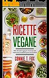 RICETTE VEGANE: Oltre 50 ricette vegan per vivere una vita vegana etica in equilibrio green con la natura