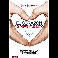 El corazón americano: Ni el Estado, ni el mercado: la opción filantrópica (Spanish Edition)