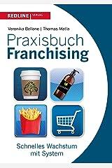 Praxisbuch Franchising: Schnelles Wachstum mit System Kindle Ausgabe