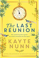 The Last Reunion: The thrilling and achingly romantic new historical novel from the international bestselling author Kindle Edition