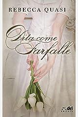Dita come Farfalle (DriEditore) (HistoricalRomance DriEditore) Formato Kindle