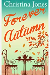 Forever Autumn: A beautifully heartwarming seasonal romance Kindle Edition
