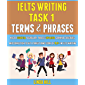 Ielts Writing Task 1 Terms And Phrases: Master Essential Vocabulary, Phrases Explained, Grammar Structures And…