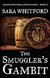 The Smuggler's Gambit (Adam Fletcher Adventure Series Book 1) (English Edition)