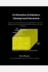 An Enterprise Architecture Development Framework, 4th edition Kindle Edition