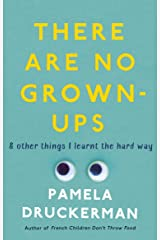 There Are No Grown-Ups: A midlife coming-of-age story Paperback