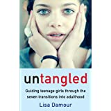 Damour, L: Untangled: Guiding Teenage Girls Through the Seven Transitions into Adulthood