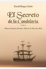 El secreto de La Candelaria: Finalista Premios Alféizar de Novela 2016 Versión Kindle