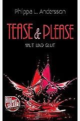 Tease & Please - Wut und Glut (Tease & Please-Reihe 5) Kindle Ausgabe
