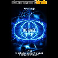 La Phase: Un Guide Ultime pour les Rêves Lucides et les Voyages hors du Corps