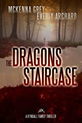 The Dragon's Staircase (Kyndall Family Thrillers Book 1) Kindle Edition
